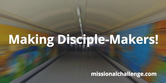 Making Disciple-Makers! | missionalchallenge.com