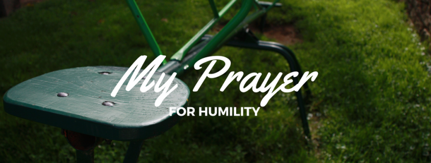 My Prayer For Humility | missionalchallenge.com