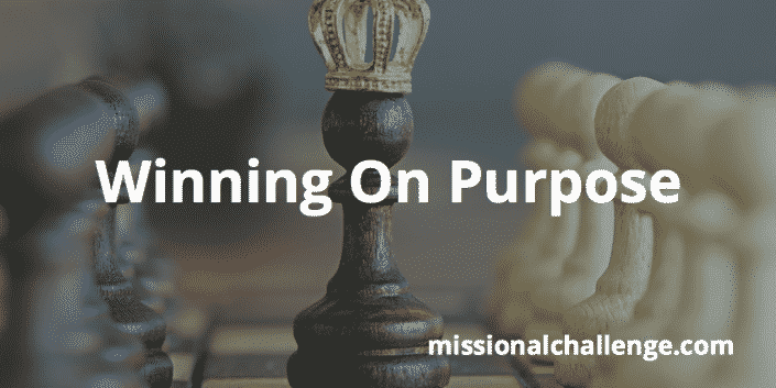 Winning on Purpose | missionalchallenge.com