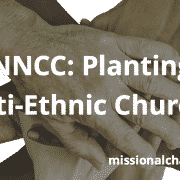 NNCC: Planting Multi-Ethnic Churches | missionalchallenge.com