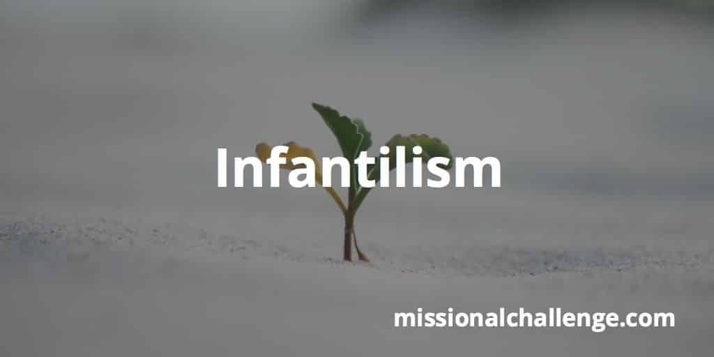 Infantilism | missionalchallenge.com