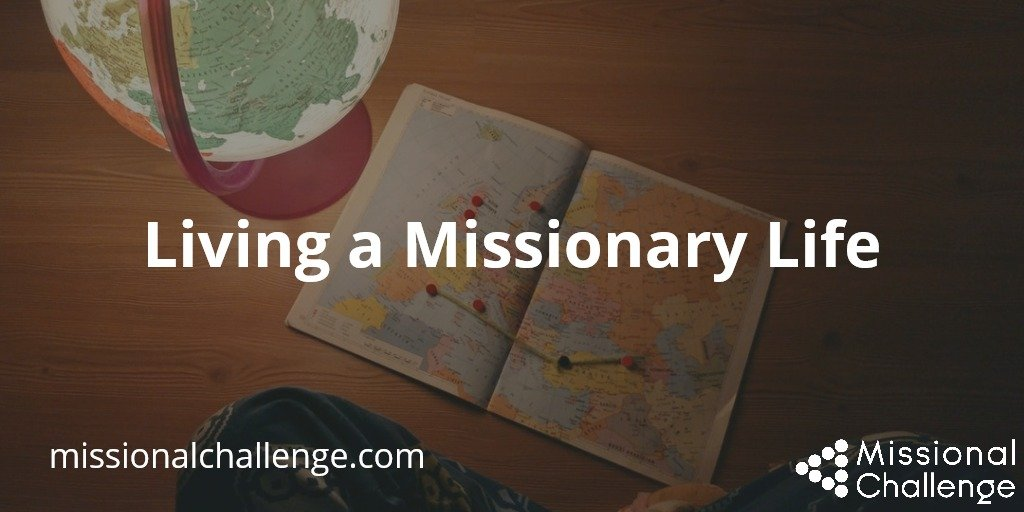 Living A Missionary Life