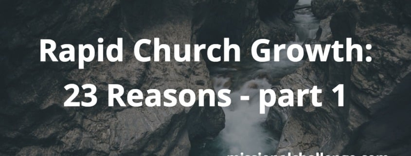 Rapid Church Growth: 23 Reasons - part 1 | missionalchallenge.com