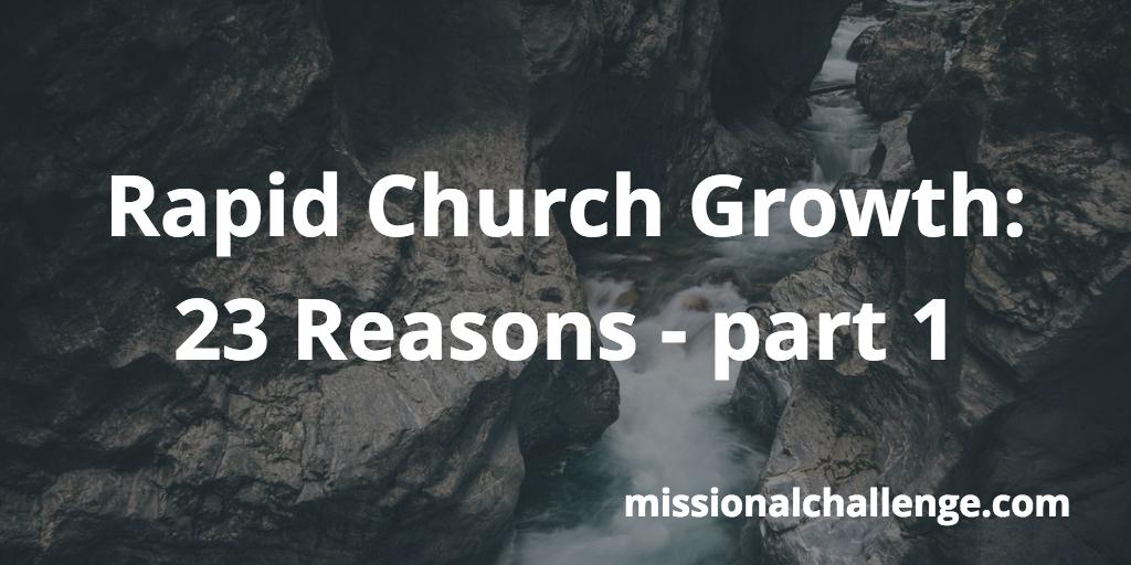 Rapid Church Growth: 23 Reasons - part 1 | missionalchallenge.com