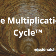 The Multiplication Cycle™ | missionalchallenge.com