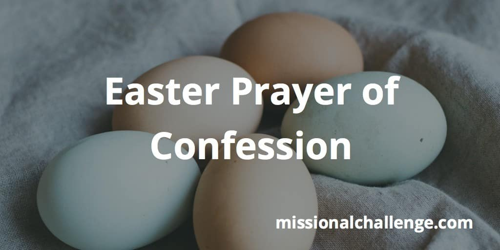 Easter Prayer of Confession | missionalchallenge.com