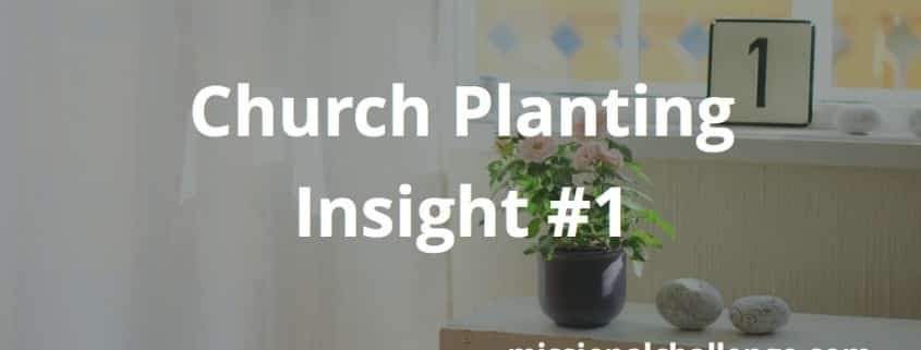 Church Planting Insight #1 | missionalchallenge.com