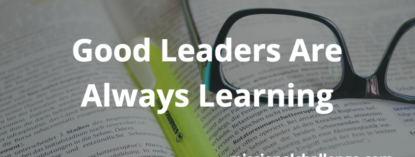 Good Leaders Are Always Learning | missionalchallenge.com