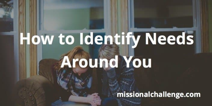 How to Identify Needs Around You | missionalchallenge.com