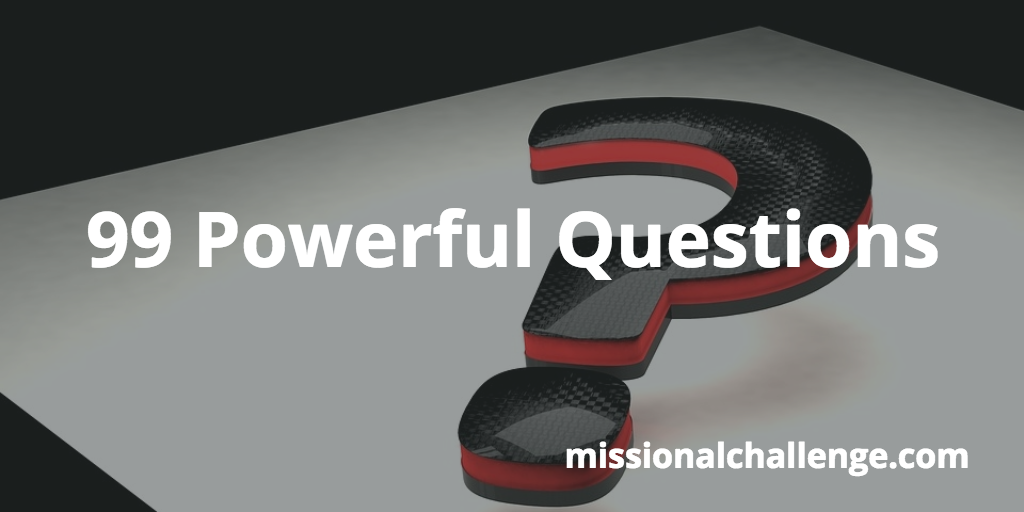 99 Powerful Questions | missionalchallenge.com