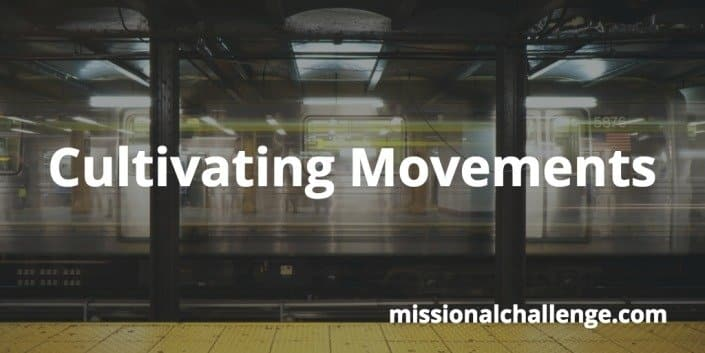 Cultivating Movements   missionalchallenge.com