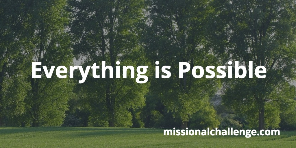 Everything is Possible | missionalchallenge.com