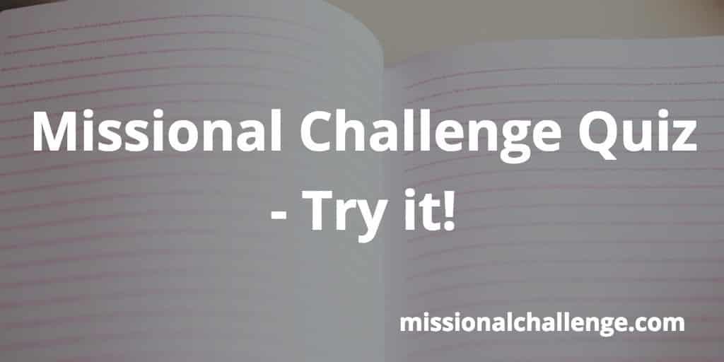 Missional Challenge Quiz - Try it! | missionalchallenge.com