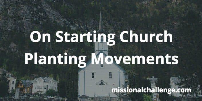 On Starting Church Planting Movements   missionalchallenge.com