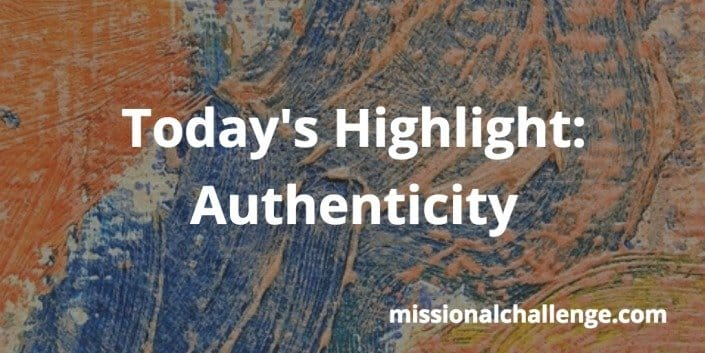 Today's Highlight: Authenticity   missionalchallenge.com