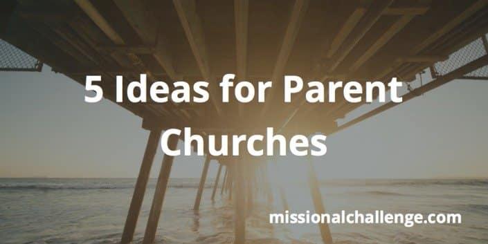5 Ideas for Parent Churches | missionalchallenge.com