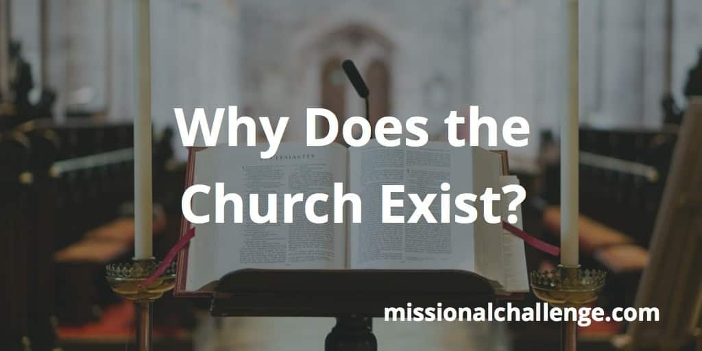 Why Does the Church Exist? | Missional Challenge