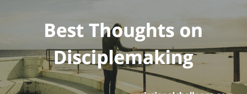 Best Thoughts on Disciplemaking | missionalchallenge.com