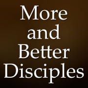 More and Better Disciples   missionalchallenge.com