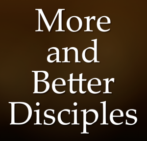 More and Better Disciples | missionalchallenge.com
