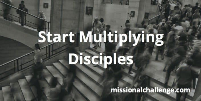 Start Multiplying Disciples | missionalchallenge.com