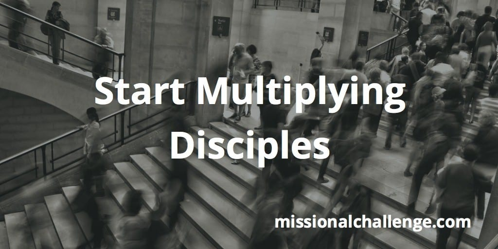 Start Multiplying Disciples | missionalchallenge.com