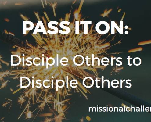 PASS IT ON: Disciple Others to Disciple Others