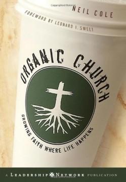 Organic-Church-Growing-Faith-Where-Life-Happens-0-3