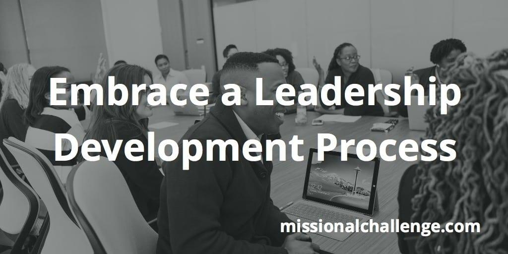 Embrace a Leadership Development Process   missionalchallenge.com