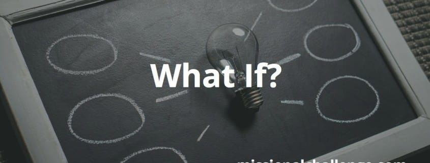 What If? | missionalchallenge.com