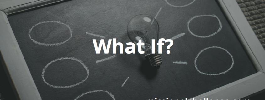 What If? | missionalchallenge.com